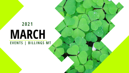 March 2021 Events - Billings MT