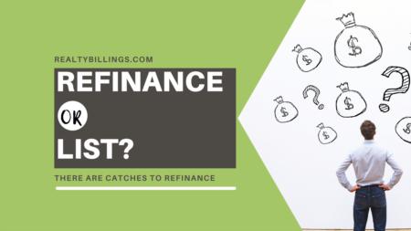Refinance Or List?