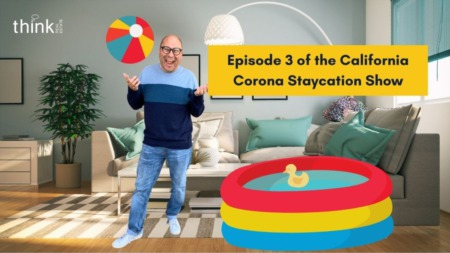 Episode 3 of the California Corona Staycation Show
