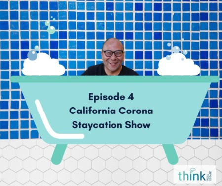 Episode 4 of the California Corona Staycation Show