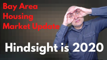Hindsight is 2020 - Bay Area Housing Market Update