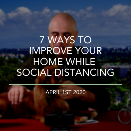 7 Ways To Improve Your Home While Social Distancing
