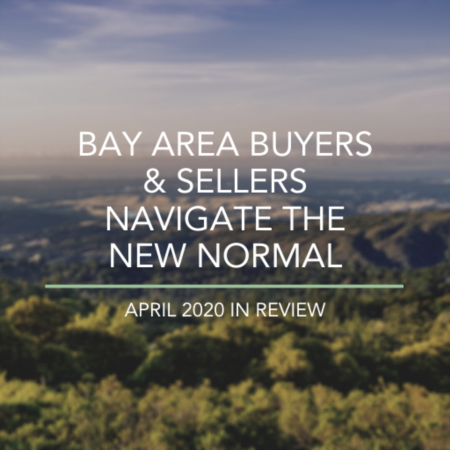 Bay Area Buyers & Sellers Navigate The New Normal