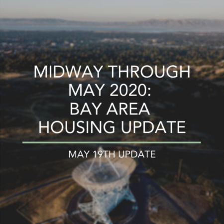 Midway Through May 2020: Bay Area Housing Update