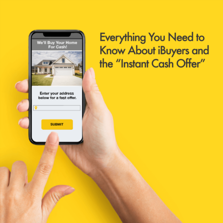 Everything You Need to Know About iBuyers and the 'Instant Cash Offer'