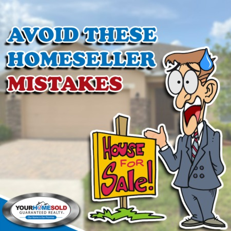 AVOID THESE HOMESELLER MISTAKES