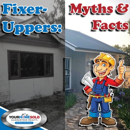 Fixer-Uppers: Myths and Facts