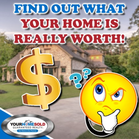 Find Out What Your Home Is Really Worth!