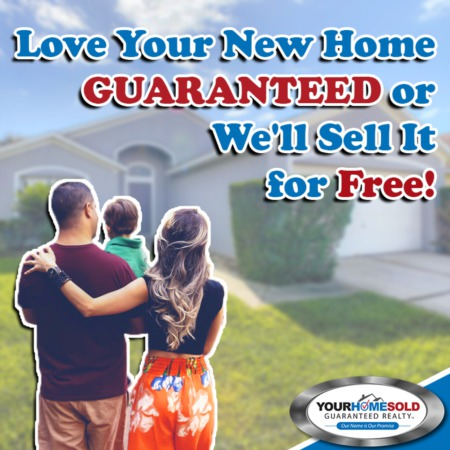 Love Your New Home GUARANTEED or We'll Sell It for Free!