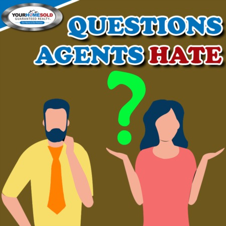 10 QUESTIONS AGENTS HATE