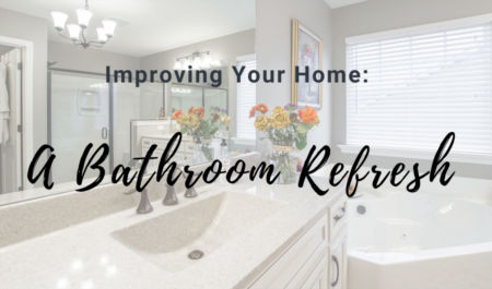 Improving Your Home: A Bathroom Refresh