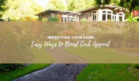 Improving Your Home: Easy Ways to Boost Curb Appeal