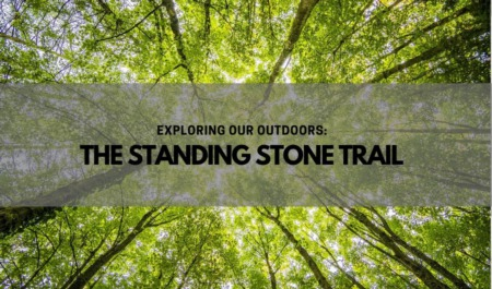 EXPLORING OUR OUTDOORS: The Standing Stone Trail