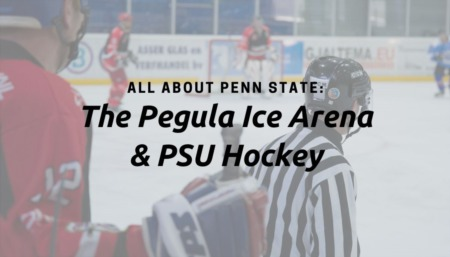 ALL ABOUT PENN STATE: The Pegula Ice Arena & PSU Hockey
