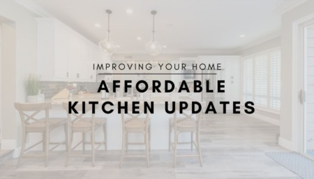 IMPROVING YOUR HOME: Affordable Kitchen Updates