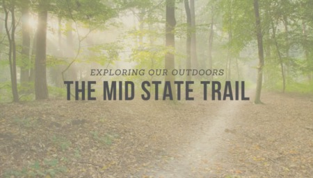 EXPLORING OUR OUTDOORS: The Mid State Trail