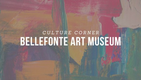 CULTURE CORNER: Bellefonte Art Museum