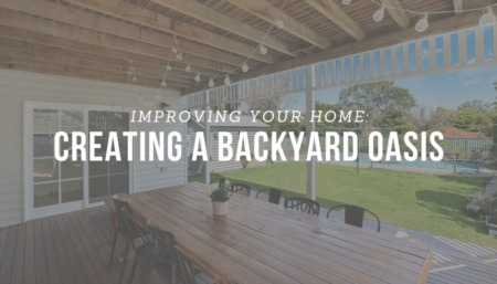 IMPROVING YOUR HOME: Creating a backyard oasis