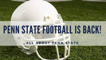 ALL ABOUT PENN STATE- Penn State Football is back!