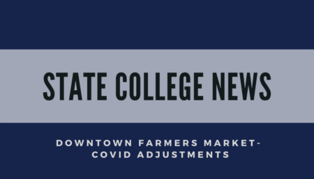 State College Farmers Market - Covid Adjustments