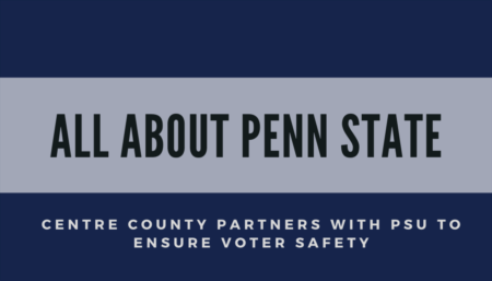 ALL ABOUT PENN STATE: Penn State ensuring voter safety