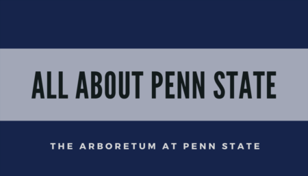 All About Penn State: The Arboretum