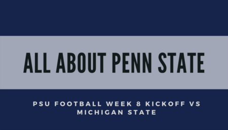 ALL ABOUT PENN STATE: PSU Football Week 8 Kickoff
