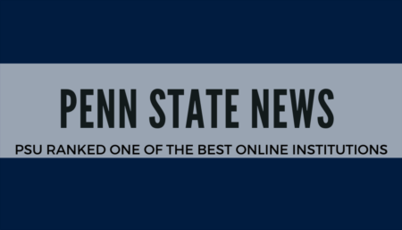 Penn State Ranked one of the best online learning institutions