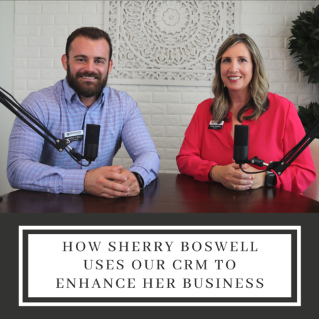 How Sherry Boswell Uses Our CRM to Enhance Her Business