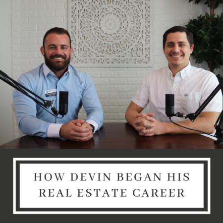How Devin Began His Real Estate Career
