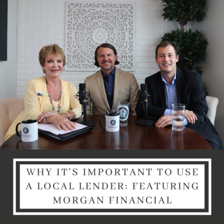 Why It's Important to Use a Local Lender: Featuring Morgan Financial