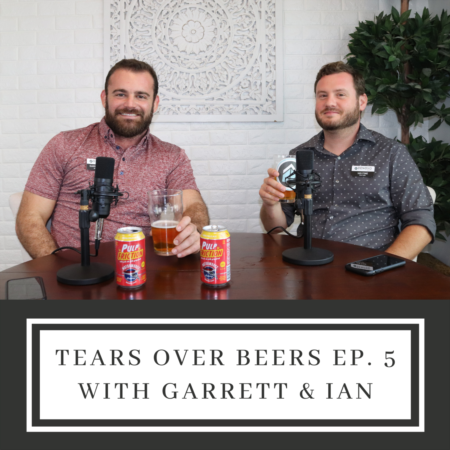 Tears Over Beers Ep. 5: Various Topics