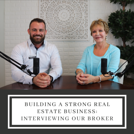 Building A Strong Real Estate Business - Interviewing Our Broker