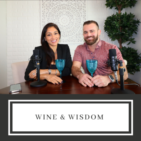 Wine & Wisdom with Flavia and Garrett!