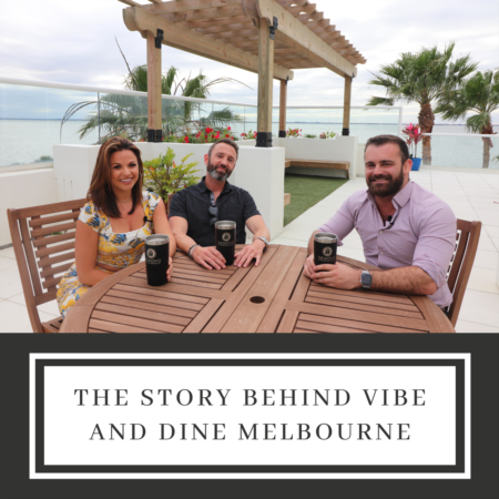 The Story Behind Vibe & Dine Melbourne!
