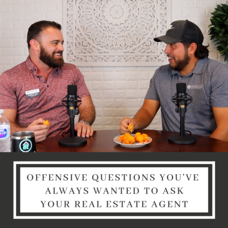 Offensive Questions You've Always Wanted To Ask Your Realtor with Garrett Bell and Jeff Douberly!