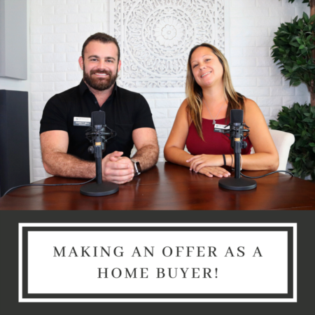 Making an Offer as a Home Buyer!