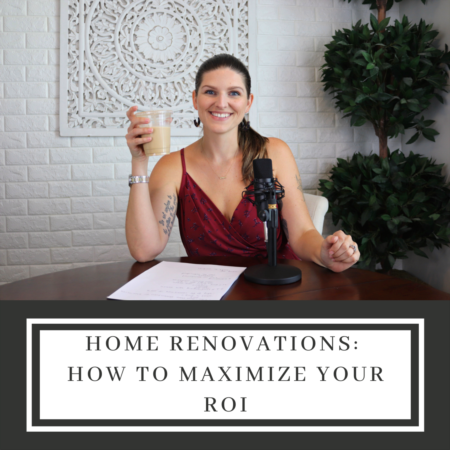 Home Renovations: How to Maximize your ROI