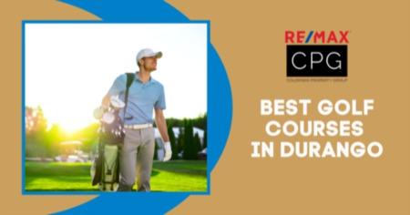 Durango, Colorado's 3 Best Golf Courses [2021 Guide]