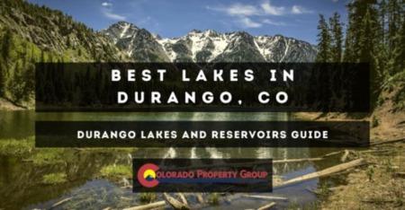 Best Lakes in Durango: Durango Lakes Recreation Guide
