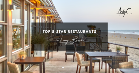 Top 5-Star Restaurants in Long Beach
