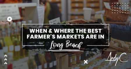 When and Where The Best Farmer's Markets Are in Long Beach
