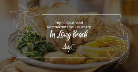 Top 10 Soul Food Restaurants You Must Try In Long Beach