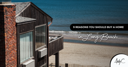 9 Reasons You Should Buy A Home in Long Beach