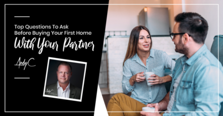 Top Questions To Ask Before Buying Your First Home With Your Partner