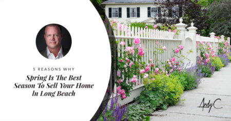 5 Reasons Why Spring Is The Best Season To Sell Your Home ln Long Beach