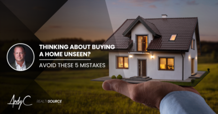 Considering Buying A Home Unseen? 5 Mistakes To Avoid