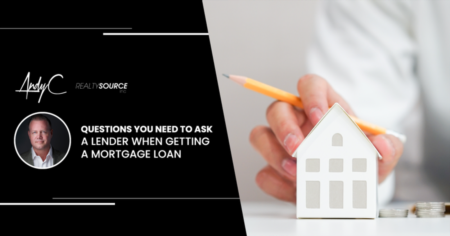 Questions You NEED To Ask A Lender When Getting A Mortgage Loan