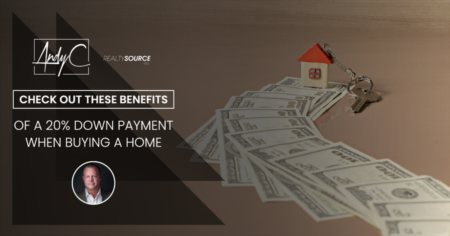 Check Out These Benefits of a 20% Down Payment When Buying A Home