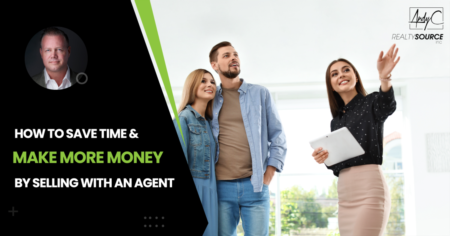 How To Save Time & Make More Money By Selling With An Agent